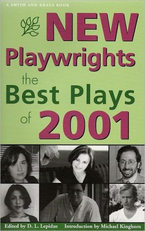 New Playwrights: The Best Plays of 2001 book written by D. L. Lepidus