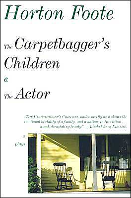 Carpetbagger's Children and The Actor book written by Horton Foote