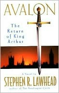Avalon: The Return of King Arthur book written by Stephen R. Lawhead