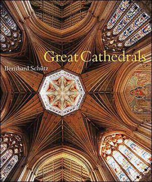 Great Cathedrals book written by Bernhard Schuetz