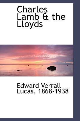 Charles Lamb & the Lloyds book written by Lucas, Edward Verrall