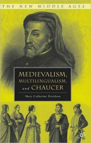 Medievalism, Multilingualism, and Chaucer book written by Mary Catherine Davidson