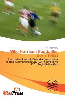 Mike Harrison (Footballer Born 1952) written by Niek Yoan