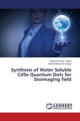 Synthesis of Water Soluble Cdse Quantum Dots for Bioimaging Field written by