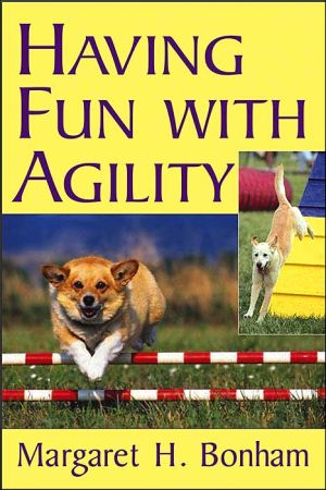 Having Fun with Agility book written by Margaret H. Bonham