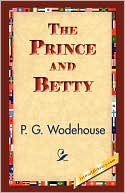 The Prince and Betty book written by P. G. Wodehouse