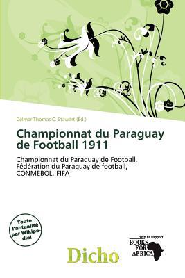 Championnat Du Paraguay de Football 1911 written by Delmar Thomas C. Stawart