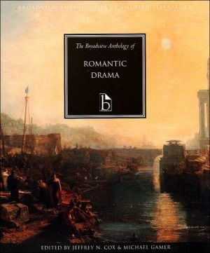 The Broadview Anthology of Romantic Drama book written by Jeffrey N. Cox