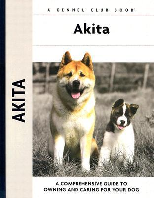 Akita (Kennel Club Dog Breed Series) book written by Barbara J. Andrews