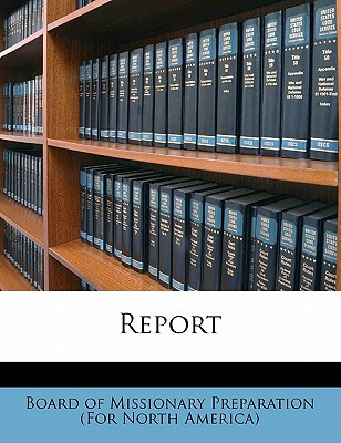 Report book written by Board of Missionary Preparation (for Nor