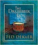 The Drummer Boy book written by Ted Dekker