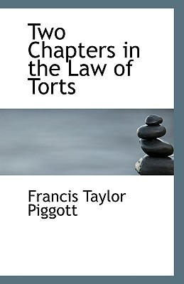 Two Chapters in the Law of Torts written by Francis Taylor Piggott