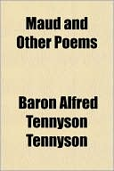 Maud And Other Poems book written by Alfred Lord Tennyson