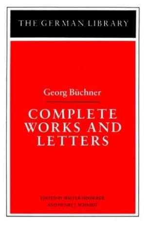 Complete Works and Letters: Georg Buchner: Georg Buchner, Vol. 28 book written by Georg Buchner