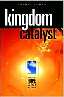 Kingdom Catalyst book written by Johnny D. Combs