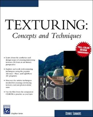 Texturing Concepts & Techniques written by Dennis Summers