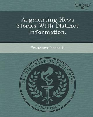 Augmenting News Stories with Distinct Information. written by Francisco Iacobelli