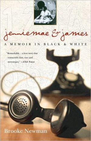 Jenniemae & James: A Memoir in Black and White book written by Brooke Newman
