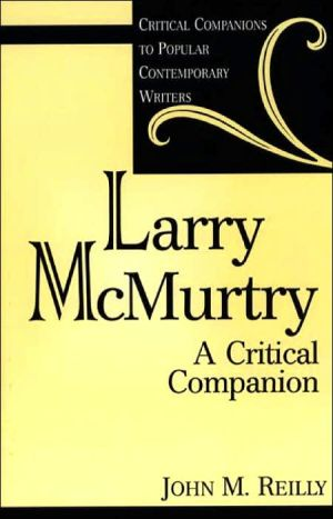 Larry McMurtry: A Critical Companion book written by John Reilly