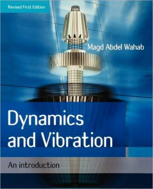 Dynamics and Vibration book written by Wahab