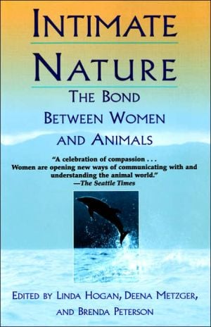 Intimate Nature: The Bond Between Women and Animals book written by Barbara Peterson