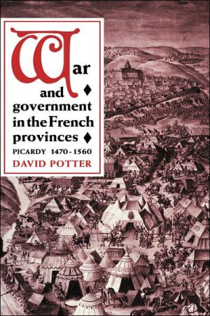 War and Government in the French Provinces book written by David Potter