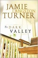 No Dark Valley book written by Jamie Langston Turner