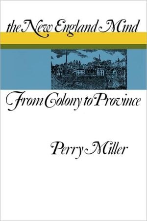 New England Mind book written by Perry Miller