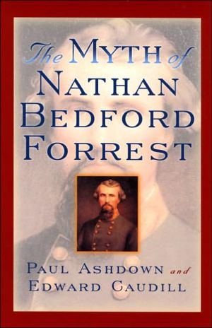 Myth of Nathan Bedford Forrest book written by Paul Ashdown