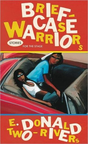Briefcase Warriors: Stories for the Stage, Vol. 38 book written by E. Donald Broeffle