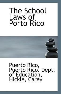 The School Laws of Porto Rico book written by Rico, Puerto