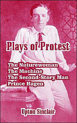 Plays Of Protest book written by Upton Sinclair