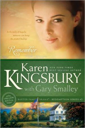 Remember book written by Karen Kingsbury