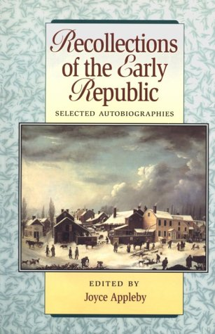 Recollections of the Early Republic: Selected Autobiographies book written by Joyce Appleby