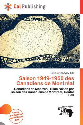 Saison 1949-1950 Des Canadiens de Montr Al written by Iustinus Tim Avery