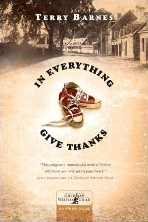 In Everything Give Thanks book written by Terry Barnes