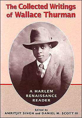 The Collected Writings of Wallace Thurman: A Harlem Renaissance Reader book written by Amritjit Singh