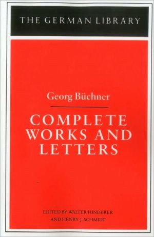 Complete Works And Letters book written by George Buchner