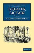 Greater Britain: Volume 2 (Cambridge Library Collection - History) written by Charles Wentworth Dilke