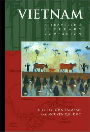 Vietnam: A Traveler's Literary Companion book written by John Balaban
