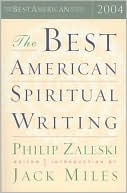 The Best American Spiritual Writing 2004 (Best American Series) book written by Jack Miles