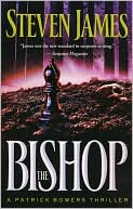 The Bishop (Patrick Bowers Files Series #4) book written by Steven James