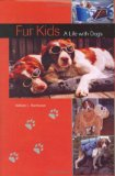 Fur Kids: A Life with Dogs book written by William L. Buchanan