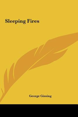 Sleeping Fires written by Gissing, George