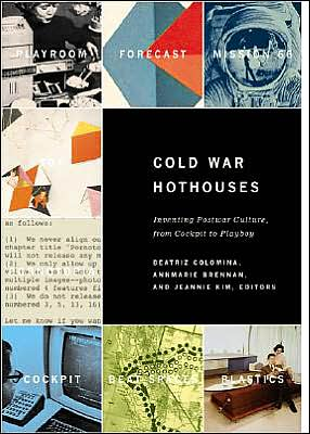 Cold War Hot Houses : From Cockpit to Playboy book written by Brennan Hookwa Colomina, Annmarie Brennan, Jeannie Kim