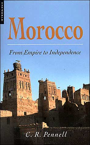 Morocco : From Empire to Independence book written by Richard Pennell