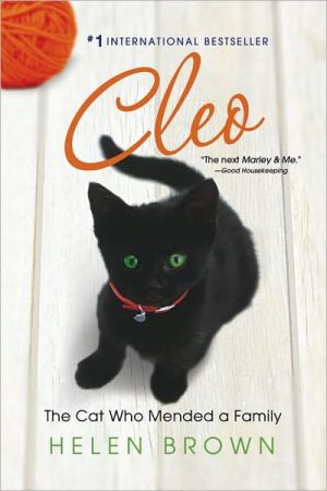 Cleo: The Cat Who Mended a Family book written by Helen Brown