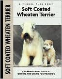 Soft Coat Wheaten Terrier (Kennel Club Dog Breed Series) book written by Juliette Cunliffe