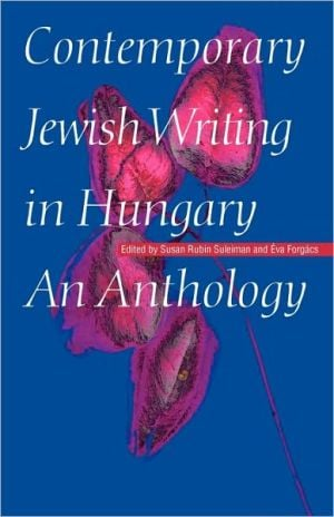 Contemporary Jewish Writing In Hungary written by Eva Forgacs