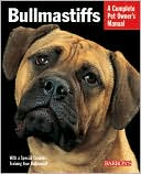 Bullmastiffs: Everything about Their Ancestry, Behavior, Care, Nutrition, and Training book written by Dan Rice, D.V.M.